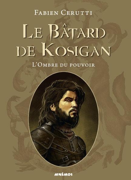 Couverture Le bâtard de Kosigan, tome 1 : L'ombre du pouvoir