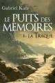 Couverture Le Puits des Mémoires, tome 1 : La Traque Editions Scrineo 2013