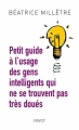 Couverture Petit guide à l'usage des gens intelligents qui ne se trouvent pas très doués Editions Payot 2007