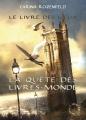 Couverture La Quête des Livres-Monde, tome 2 : Le Livre des lieux Editions L'Atalante (Le Maedre) 2013