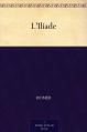 Couverture L'Iliade / Iliade Editions Ebooks libres et gratuits 2010