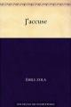 Couverture J'accuse ! et autres textes sur l'affaire Dreyfus / J'accuse ! : Emile Zola et l'affaire Dreyfus Editions Ebooks libres et gratuits 2011