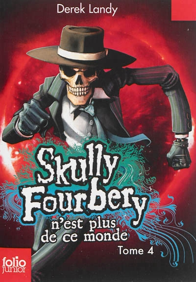 Couverture Skully Fourbery, tome 04 : Skully Fourbery n'est plus de ce monde