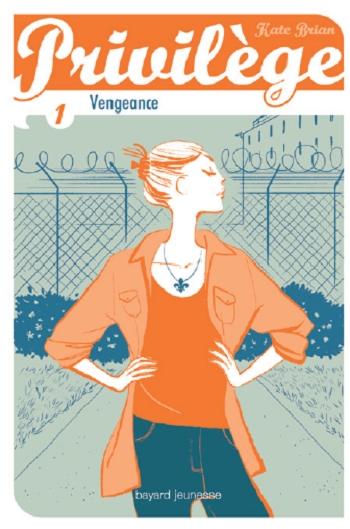 Couverture Privilège, tome 1 : Vengeance