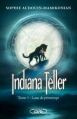 Couverture Indiana Teller, tome 1 : Lune de printemps Editions Michel Lafon 2013