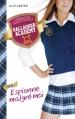 Couverture Gallagher Academy, tome 1 : Espionne malgré moi Editions Hachette (Bloom) 2014