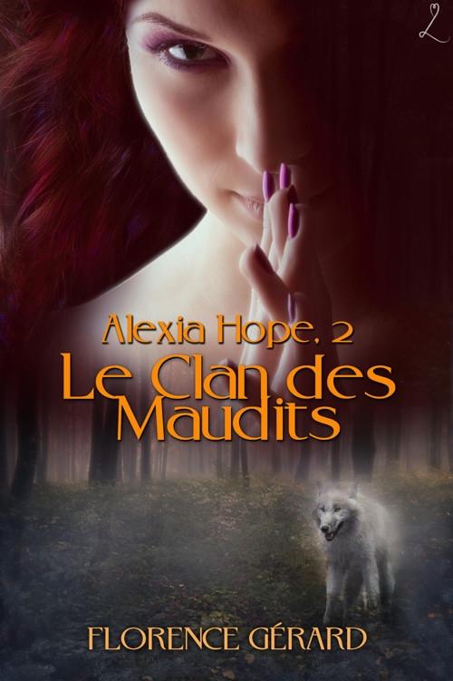 Couverture Alexia Hope, tome 2 : Le Clan des Maudits