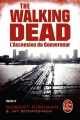 Couverture The walking dead (roman), tome 1 : L'ascension du gouverneur Editions Le Livre de Poche 2012