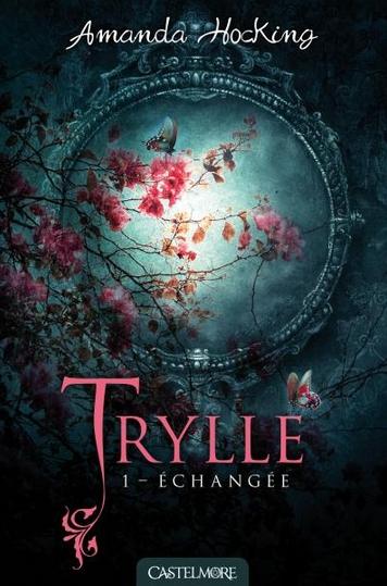 Couverture La Trilogie des Trylles, tome 1 : Échangée