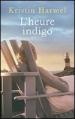 Couverture L'heure indigo Editions France Loisirs (Bibliothèque des succès) 2013
