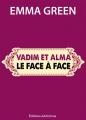 Couverture Toi + Moi : L'un contre l'autre, tome 5,5 : Vadim et Alma : le face à face Editions Addictives 2014