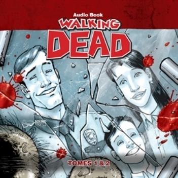 Couverture Walking Dead, tomes 01 et 02 : Passé décomposé suivi de Cette vie derrière nous