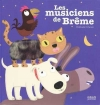 Couverture Les musiciens de Brême Editions Milan (Contes et comptines à toucher) 2010
