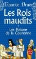 Couverture Les rois maudits, tome 3 : Les poisons de la couronne Editions Le Livre de Poche 2013