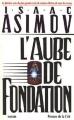 Couverture Fondation, tome 2 : L'Aube de Fondation Editions Presses de la cité 1993