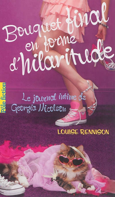 Couverture Le Journal intime de Georgia Nicolson, tome 10 : Bouquet final en forme d'hilaritude