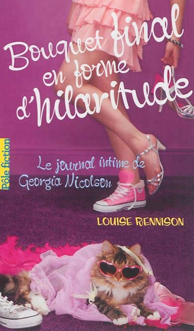 Couverture Le journal intime de Georgia Nicolson, tome 10 : Bouquet final en forme d'hilaritude