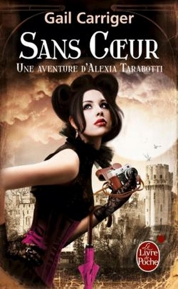 Couverture Une aventure d'Alexia Tarabotti / Le protectorat de l'ombrelle, tome 4 : Sans coeur
