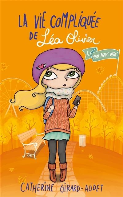 Couverture La vie compliquée de Léa Olivier, tome 05 : Montagnes russes