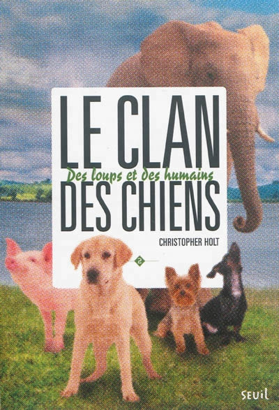 Couverture Le clan des chiens, tome 2 : Des loups et des humains