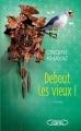 Couverture Debout les vieux ! / Les petits bonheurs Editions Michel Lafon 2014