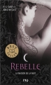 Couverture La maison de la nuit, tome 04 : Rebelle Editions Pocket (Jeunesse - Best seller) 2014