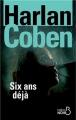 Couverture Six ans déjà Editions Belfond (Noir) 2014