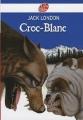 Couverture Croc-Blanc / Croc Blanc Editions Le Livre de Poche (Jeunesse) 2002