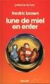 Couverture Lune de miel en enfer Editions Denoël (Présence du futur) 1977