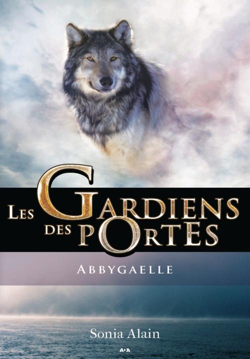 Couverture Les gardiens des portes, tome 1 : Abbygaelle