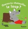 Couverture Oseras-tu chatouiller le loup ? Editions Tourbillon 2014