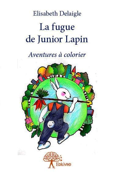 Couverture La fugue de Junior Lapin