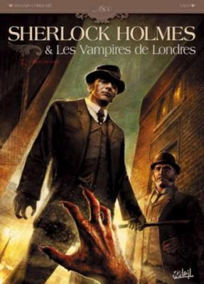 Couverture Sherlock Holmes & les Vampires de Londres, tome 1 : L'Appel du Sang