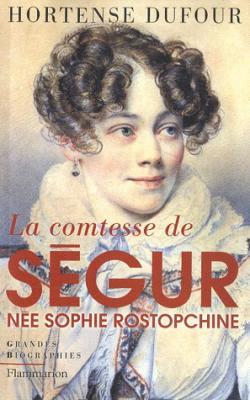 Couverture La Comtesse de Ségur, née Sophie Rostopchine