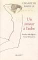Couverture Un amour à l'aube Editions Grasset 2014