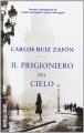 Couverture Le prisonnier du ciel Editions Oscar Mondadori 2013