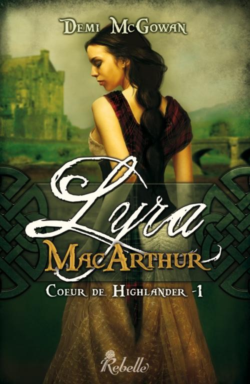 Couverture Coeur de highlander, tome 1 : Lyra MacArthur