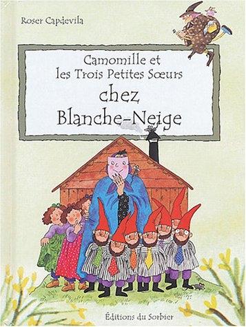 Couverture Camomille et les Trois Petites Soeurs chez Blanche-Neige