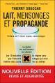 Couverture Lait, mensonges et propagande Editions Thierry Souccar 2011