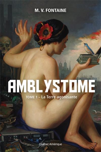 Couverture Amblystome, tome 1 : La Terre agonisante