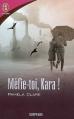 Couverture Méfie-toi, Kara ! Editions J'ai Lu (Pour elle - Suspense) 2008