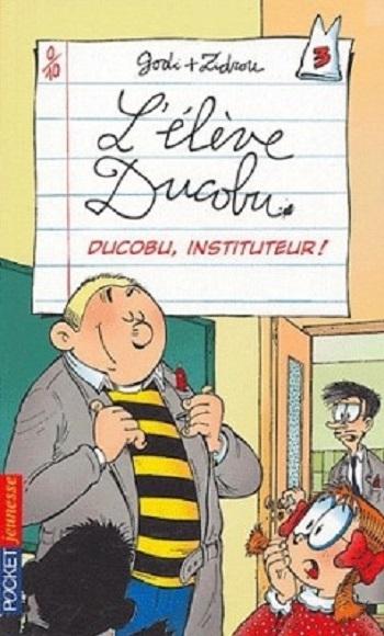Couverture L'élève Ducobu (roman), tome 3 : Ducobu, instituteur!