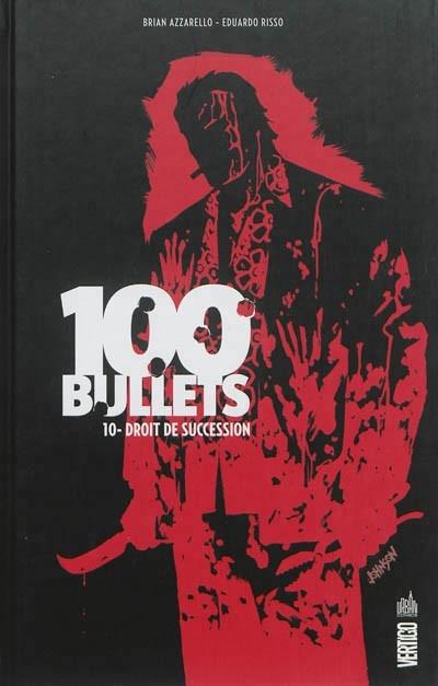 Couverture 100 Bullets (Cartonné), tome 10 : Droit de succession