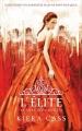 Couverture La sélection, tome 2 : L'élite Editions France Loisirs 2013