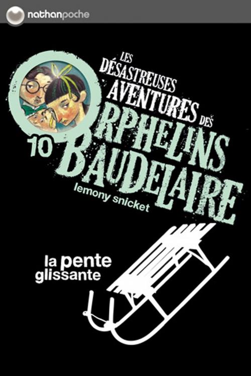 Couverture Les désastreuses aventures des orphelins Baudelaire, tome 10 : La Pente Glissante