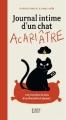 Couverture Journal intime d'un chat acariâtre, tome 1 : 400 jours dans la peau d'un chat drôle et cynique Editions First 2014