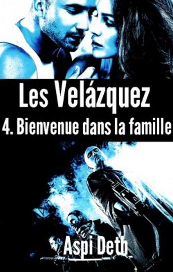 Couverture Les Velázquez, tome 4 : Bienvenue dans la famille
