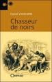 Couverture Chasseurs de noirs Editions Orphie 2009