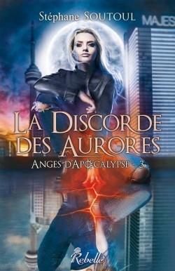 Couverture Anges d'Apocalypse, tome 3 : La Discorde des Aurores