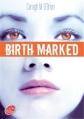 Couverture Birth Marked, tome 3 : Captive Editions Le Livre de Poche (Jeunesse) 2014